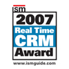 2007 ISM Real Time CRM Award