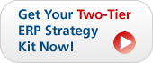 Get Your Two-Tier ERP Strategy Kit Now